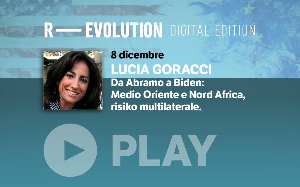 R-EVOLUTION 2020, DOMANI DA ISTANBUL L'INTERVENTO DELLA GIORNALISTA LUCIA GORACCI, ORE 18: DA ABRAMO A BIDEN FRA MEDIO ORIENTE E RISIKO NORD-AFRICANO