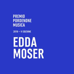 PREMIO PORDENONE MUSICA<br>EDDA MOSER