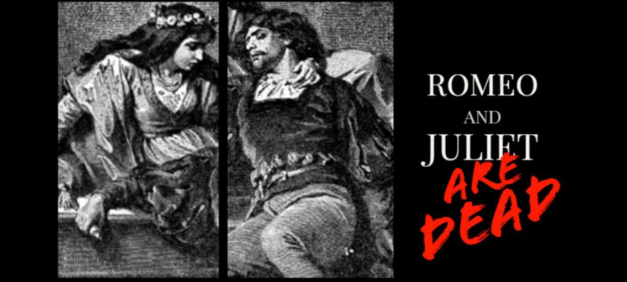 ROMEO & JULIET (ARE DEAD)