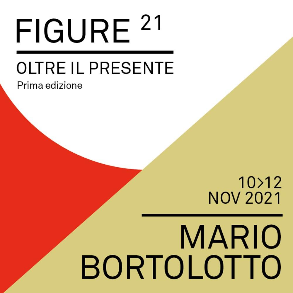 Figure oltre il presente 2021 – Mario Bortolotto